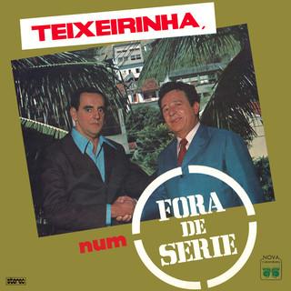 Teixeirinha, Num Fora De Série