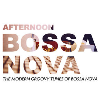 午后芭莎 (Afternoon Bossa Nova)