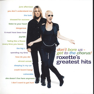 Don\'t Bore Us - Get To The Chorus ! Roxette\'s Greatest Hits
