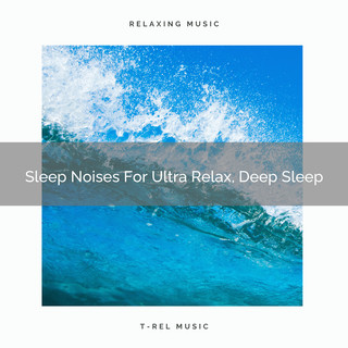 Sleep Noises For Ultra Relax, Deep Sleep