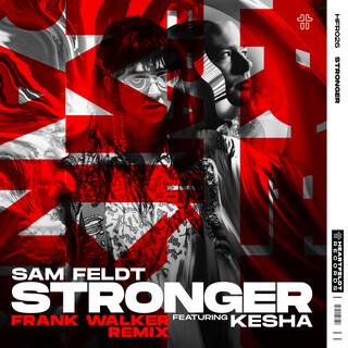 Stronger (Feat. Kesha) (Frank Walker Remix)