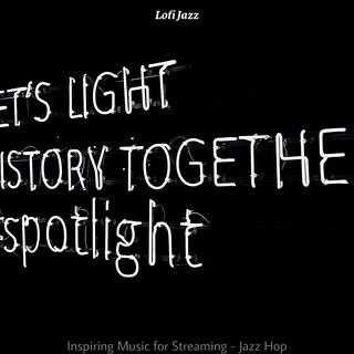 Inspiring Music For Streaming - Jazz Hop