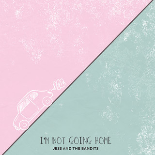 I\'m Not Going Home