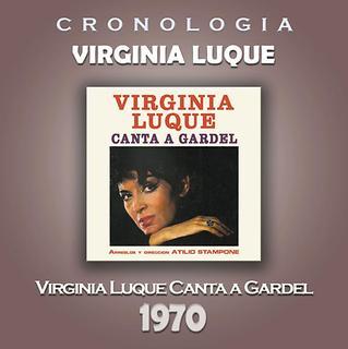 Virginia Luque Cronologia - Virginia Luque Canta A Gardel (1970)