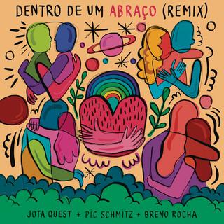Dentro De Um Abraço (Pic Schmitz E Breno Rocha Remix)