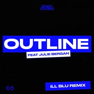 Outline (Feat. Julie Bergan) (iLL BLU Remix)