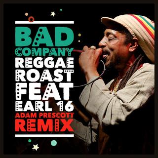 Bad Company (Feat. Earl 16) (Adam Prescott Remix)
