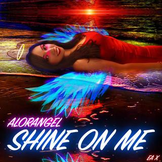 Shine On Me (Angel Remix)