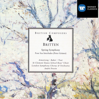 Britten:Spring Symphony, Four Sea Interludes (Peter Grimes)
