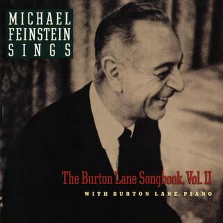 Michael Feinstein Sings / The Burton Lane Songbook, Vol. II