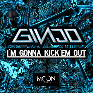 I\'m Gonna Kick\'em Out