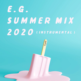 E.G. SUMMER MIX 2020 (INSTRUMENTAL)