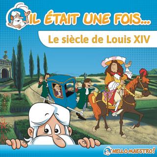 Il Était Une Fois... Louis XIV, Le Roi - Soleil À Versailles