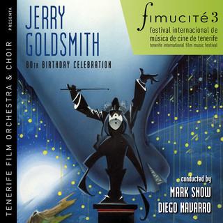 Fimucité 3:Jerry Goldsmith 80th Birthday Celebration