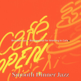 Brazilian Jazz - Background For Working In Cafes
