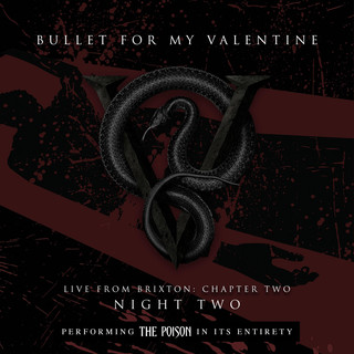 Live From Brixton:Chapter Two, Night Two, Performing The Poison In Its Entirety