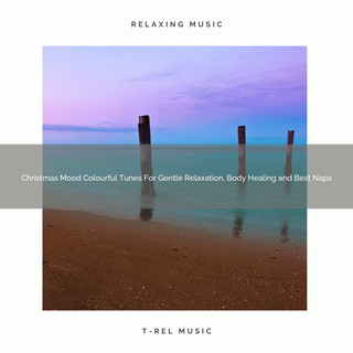 Christmas Mood Colourful Tunes For Gentle Relaxation, Body Healing And Best Naps