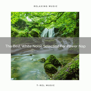 The Best White Noise Selection For Power Nap