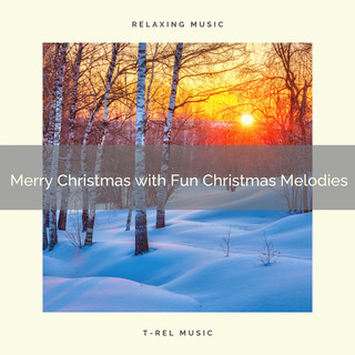 Merry Christmas With Fun Christmas Melodies