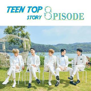 TEEN TOP STORY:8PISODE
