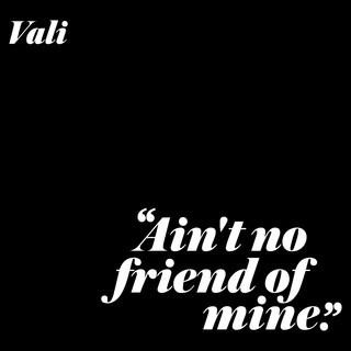 Ain't No Friend Of Mine