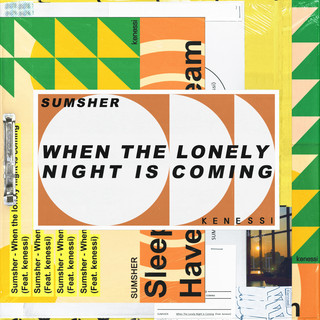 When The Lonely Night Is Coming (Feat. Kenessi)
