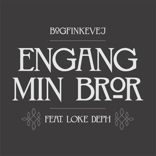 Engang Min Bror (feat. Loke Deph)