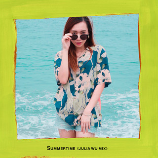 Summertime (Julia Wu Mix)