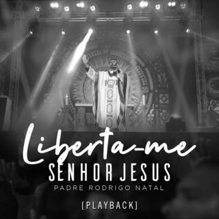 Liberta - Me Senhor Jesus (Playback)