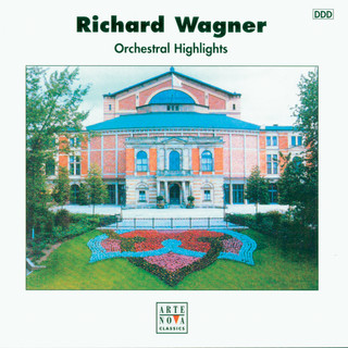Richard Wagner:Orchestral Highlights