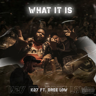 What It Is (feat. Dree Low)
