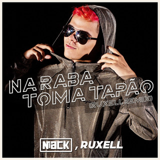 Na Raba Toma Tapão (Ruxell Remix)