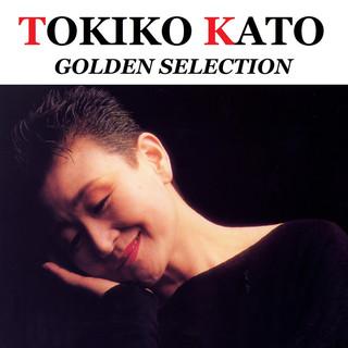 加藤登紀子 GOLDEN SELECTION (Tokiko Kato GOLDEN SELECTION)