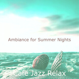 Ambiance For Summer Nights