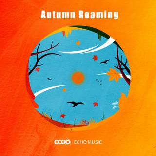 四季漫遊.秋    Autumn Roaming