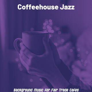 Background Music For Fair Trade Cafes