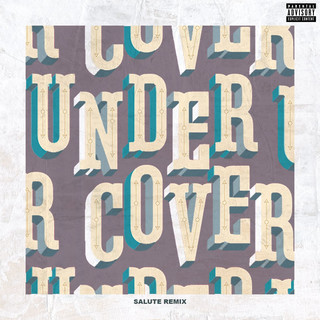 Undercover (Salute Remix) - Explicit