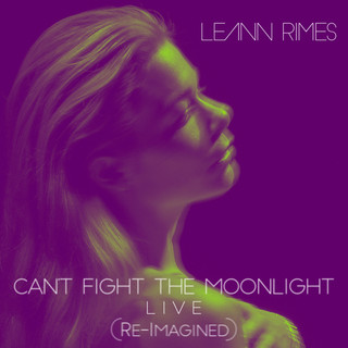 Can\'t Fight The Moonlight (Re - Imagined) (Live)