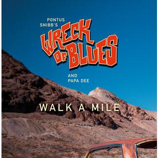 Walk A Mile (Feat. Wreck Of Blues, Papa Dee)