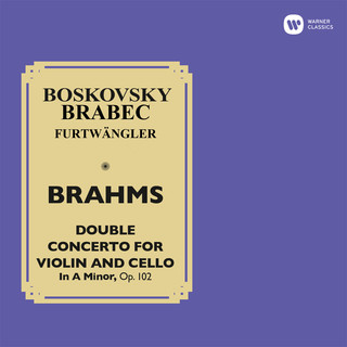 Brahms:Double Concerto For Violin And Cello, Op. 102 (Live At Wiener Musikverein, 1952)