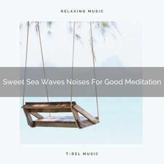 Sweet Sea Waves Noises For Good Meditation