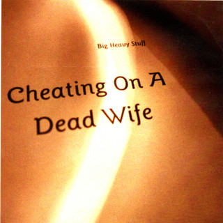 Cheating On A Dead Wife