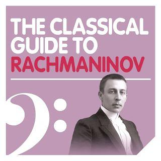 The Classical Guide To Rachmaninov