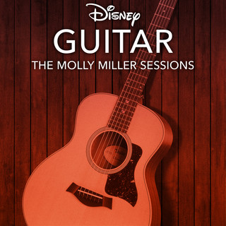Disney Guitar:The Molly Miller Sessions