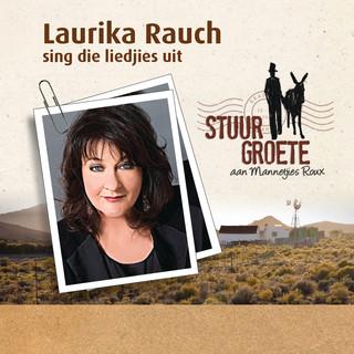 Laurika Rauch Sing Die Liedjies Uit - Stuur Groete Aan Mannetjies Roux