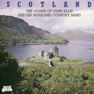 Scotland:The Sound Of John Ellis And His Highland Country Band