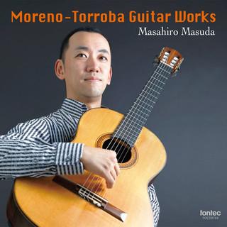 モレーノ=トローバ ギター作品集 (Moreno-Torroba Guitar Works)
