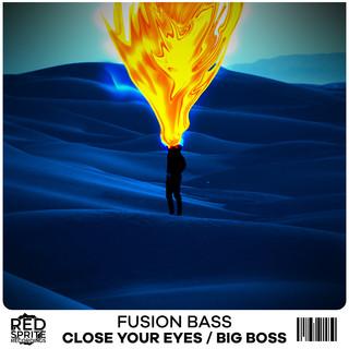 Close Your Eyes / Big Boss