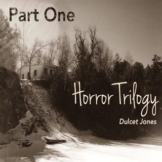 Horror Trilogy Part One