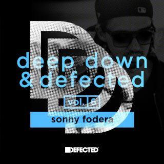 Deep Down & Defected Vol. 6:Sonny Fodera